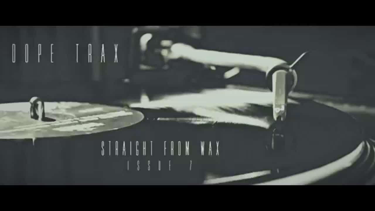 Dope Trax Straight From Wax – Issue 7