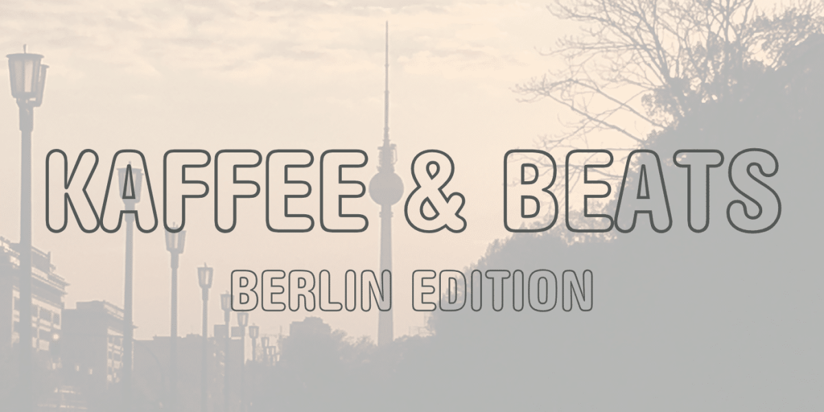 Kaffee & Beats (Berlin Edition) mit Digitalluc