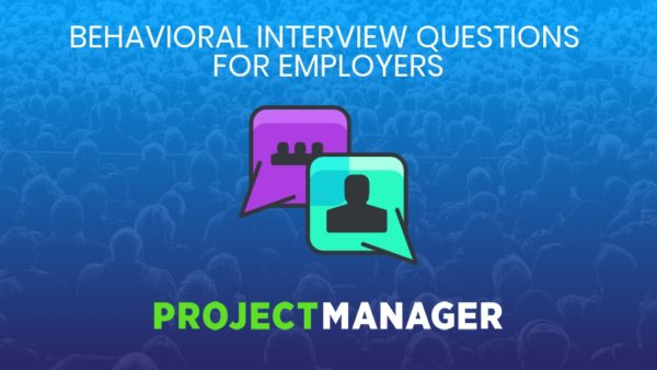 10 Most Revealing Behavioral Interview Questions for Employers
