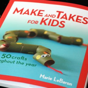 Make and Takes for Kids - 50 Crafts Throughout the Year
