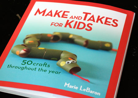 Make and Takes for Kids by Marie LeBaron