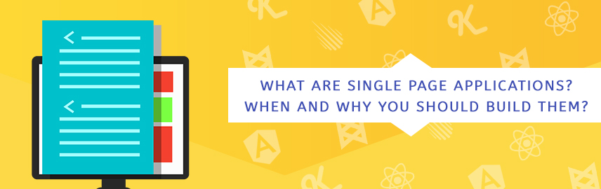All you need to know about Single Page Applications When and why