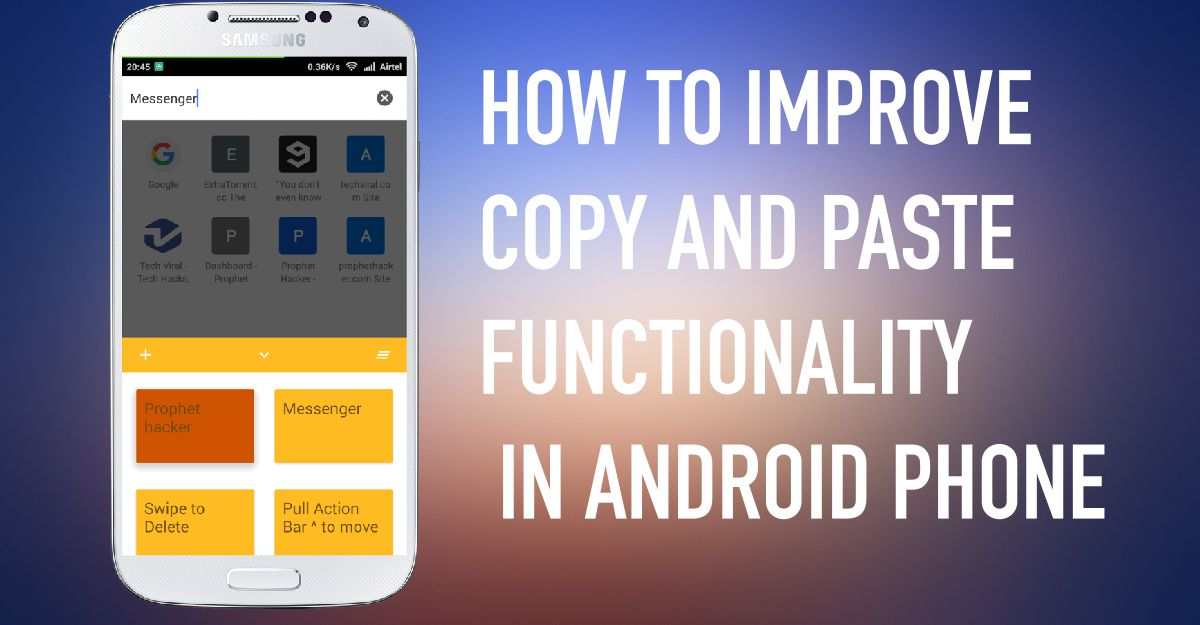 How to Improve the Copy  Paste Functionality on Android Phone