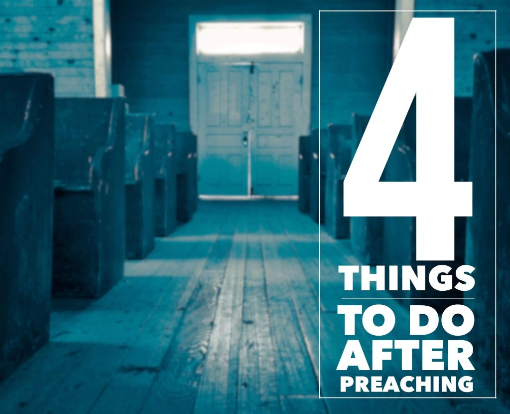things to do after preaching