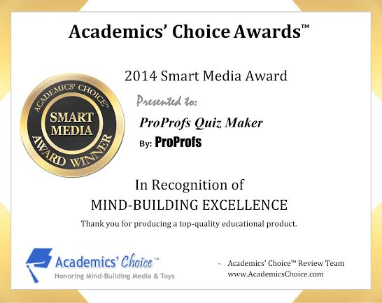 ProProfs Quiz Maker earns the Spring 2014 Academics\u0027 Choice Smart - Award Maker