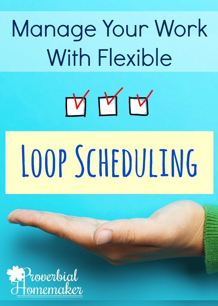 Get More Done! Loop Scheduling for Homeschooling and Homemaking