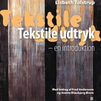 """Lisbeth Tolstrup: """"Tekstile Udtryk - en introduktion"""". Forsiden."""