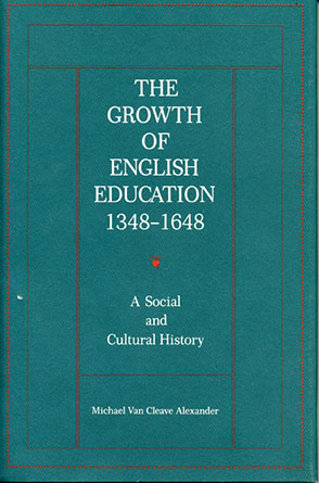 The Growth of English Education, 1348\u20131648 A Social and Cultural