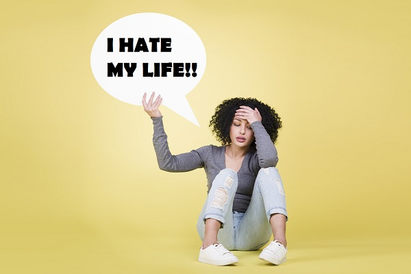 I Hate My Life Actions To Take When You Hate Your Life