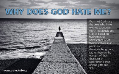 Why does God hate me? - Pittsburgh Theological Seminary