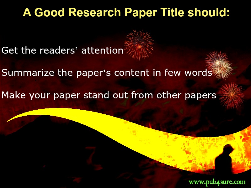 Tips on Writing a Good Research Paper Title - how to write a research paper