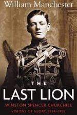 The Last Lion Visions of Glory Winston Churchill