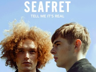 seafret_-_tell_me_it's_real