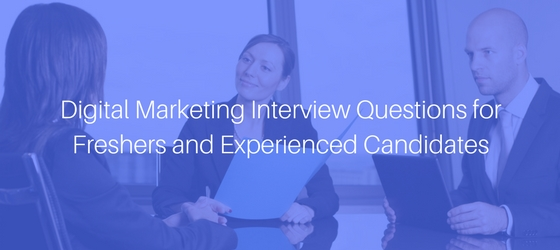 100+ Digital Marketing Interview Questions for Freshers and - marketing interview questions