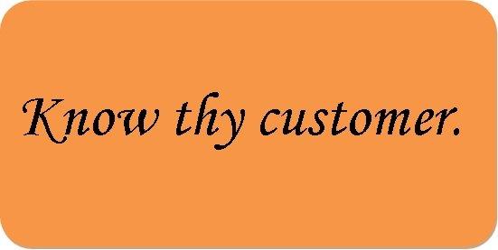 know thy customer