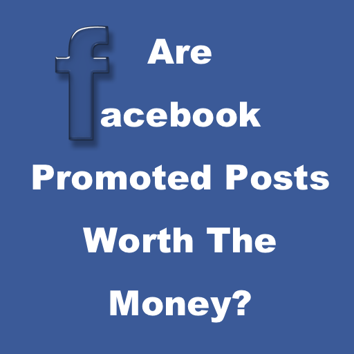 Facebook Promoted Posts – Are They Worth It?