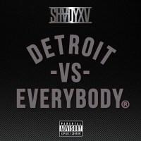 "Eminem feat. Big Sean, Danny Brown, Royce Da 5'9"", Dej Loaf and Trick Trick - ""Detroit vs. Everybody"""