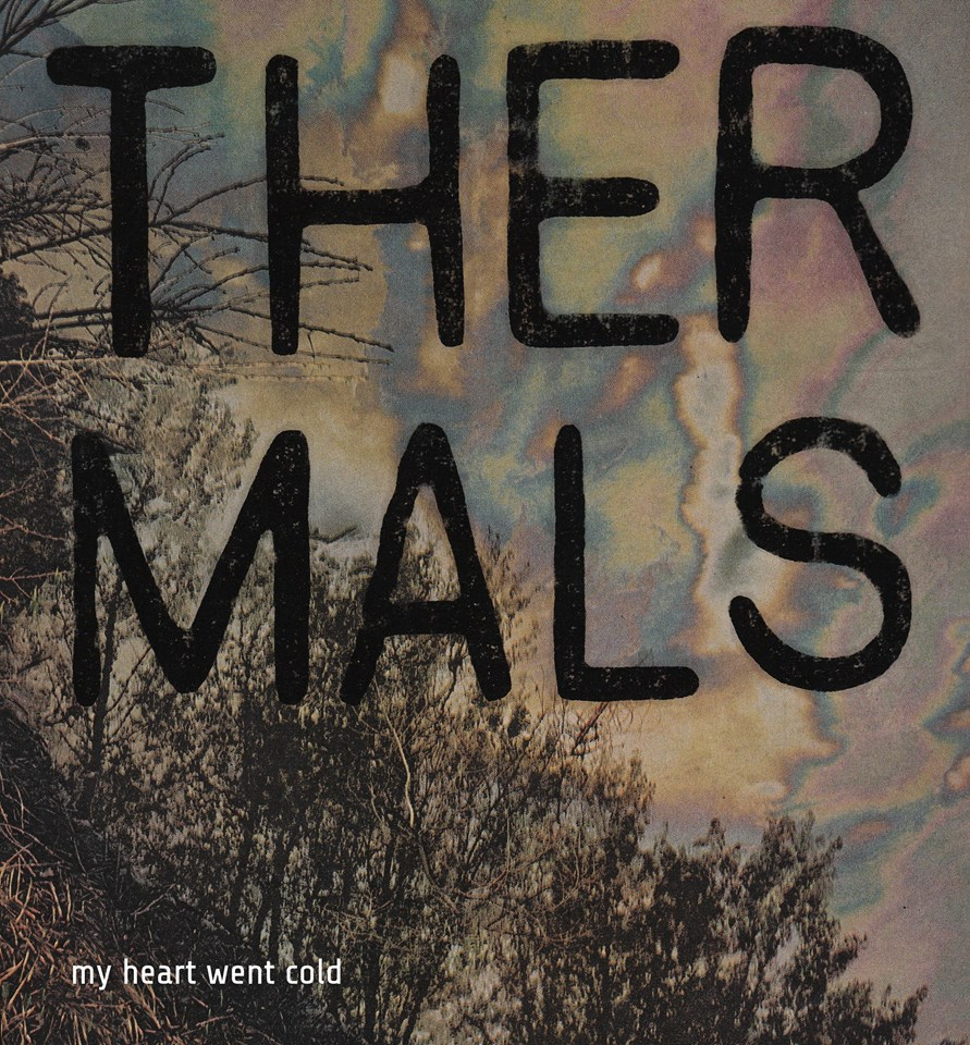 "The Thermals - ""My Heart Went Cold"""