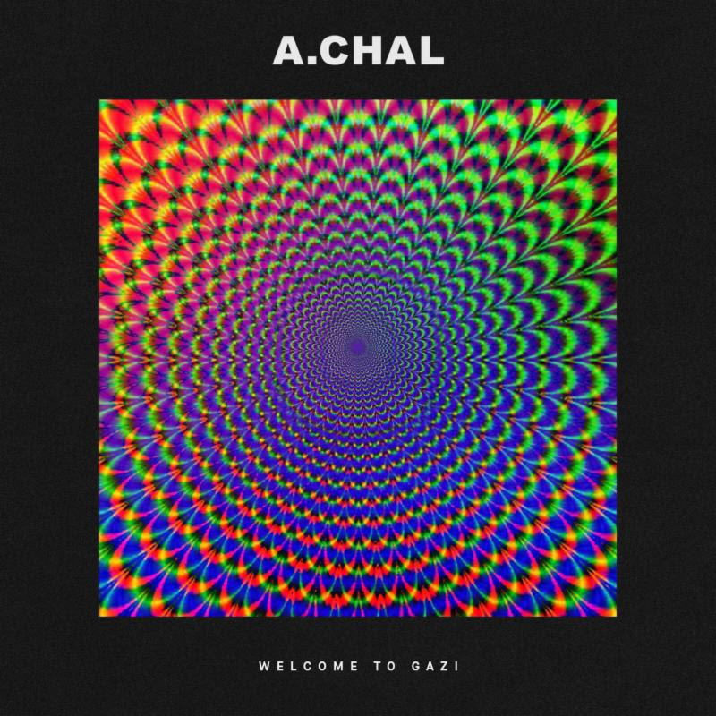 A.CHAL Releases Debut Album, 'Welcome to GAZI'