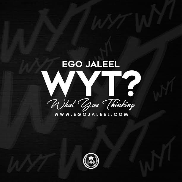 "eGo Jaleel - ""WYT (What You Thinking)"""
