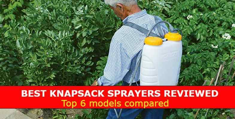 Top 6 Best Knapsack Sprayers For 2017 – Reviews and Comparison