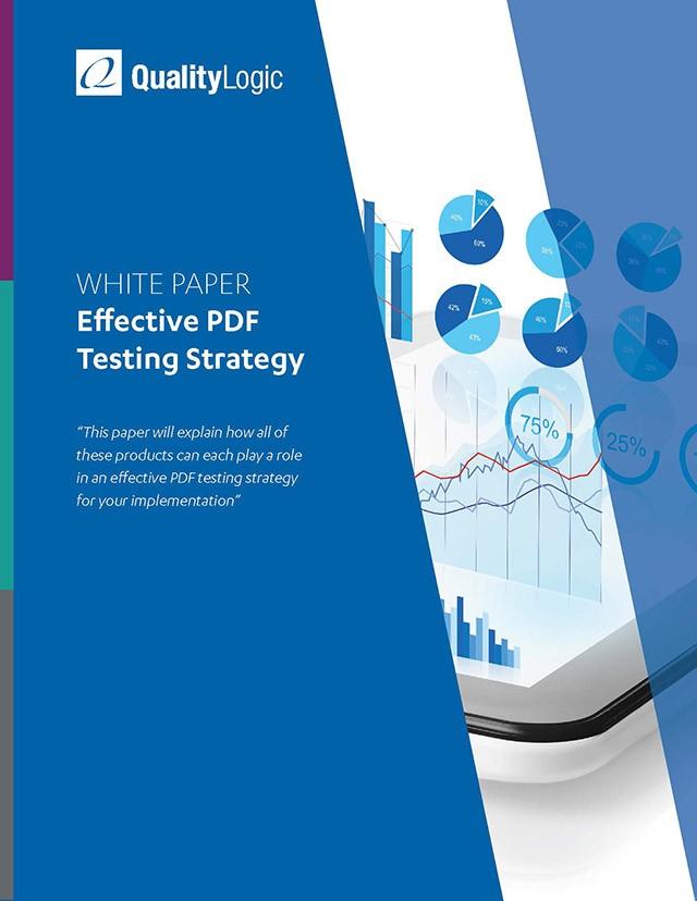 Effective PDF Testing Strategy - QualityLogic - White Paper Pdf