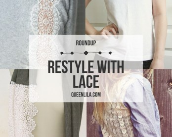 Restyle with lace. Click through for the roundup! | Queen Lila