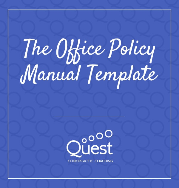 The Office Policy Manual Template \u2013 Quest Chiropractic Coaching