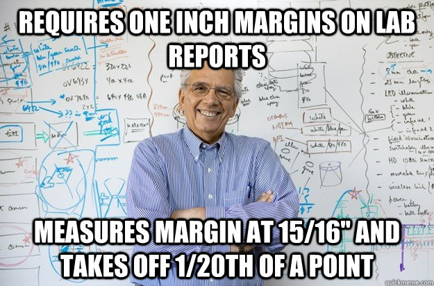 Requires one inch margins on lab reports Measures margin at 15/16