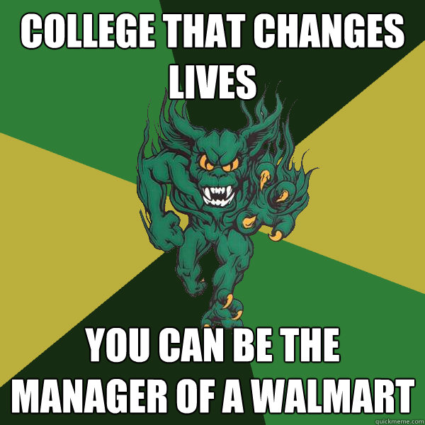 College that changes lives you can be the manager of a walmart