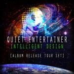 quiet entertainer intelligent design album release tour set