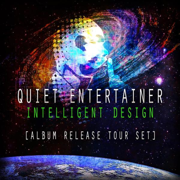 quiet entertainer intelligent design album release tour set