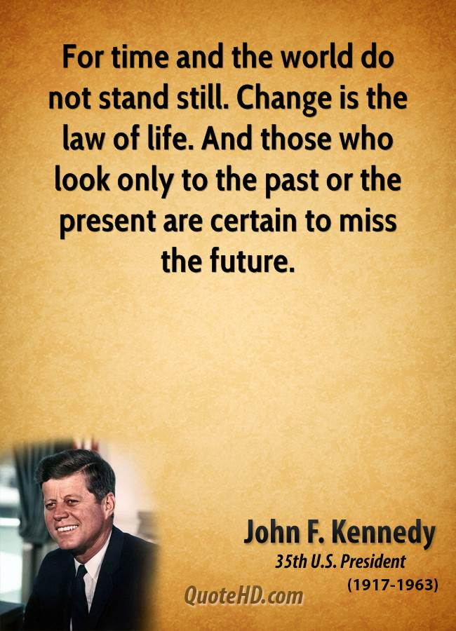 Jfk Quotes Wallpapers Quotes About Time Standing Still Quotesgram