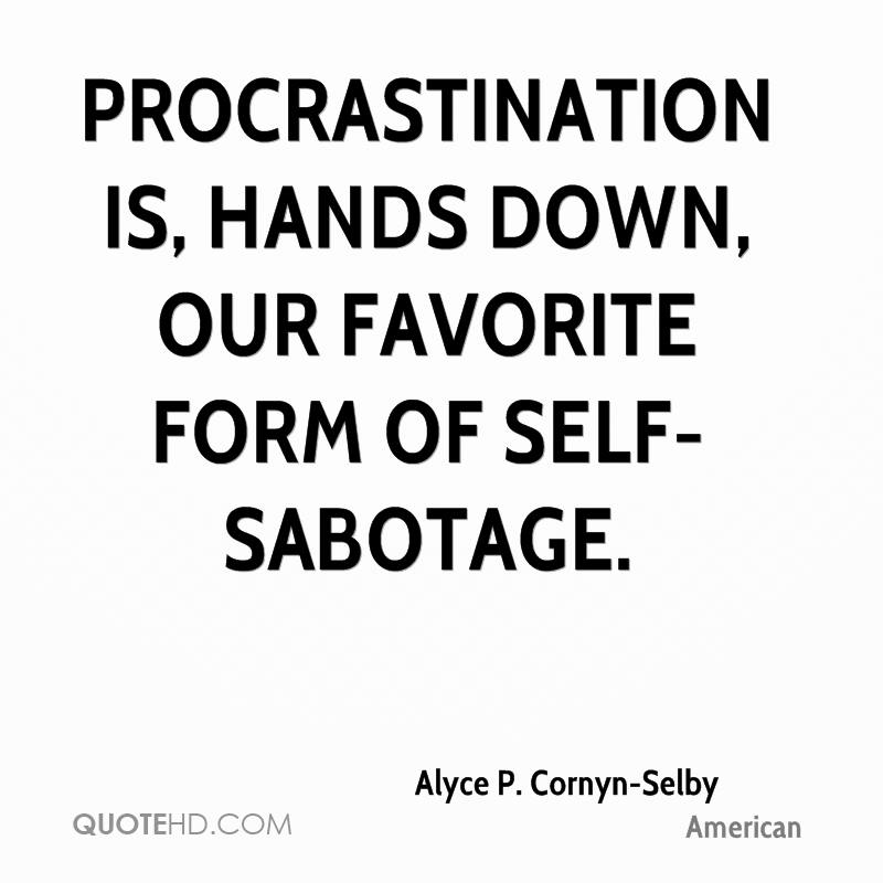 Alyce P Cornyn-Selby Quotes QuoteHD - quotes about procrastination