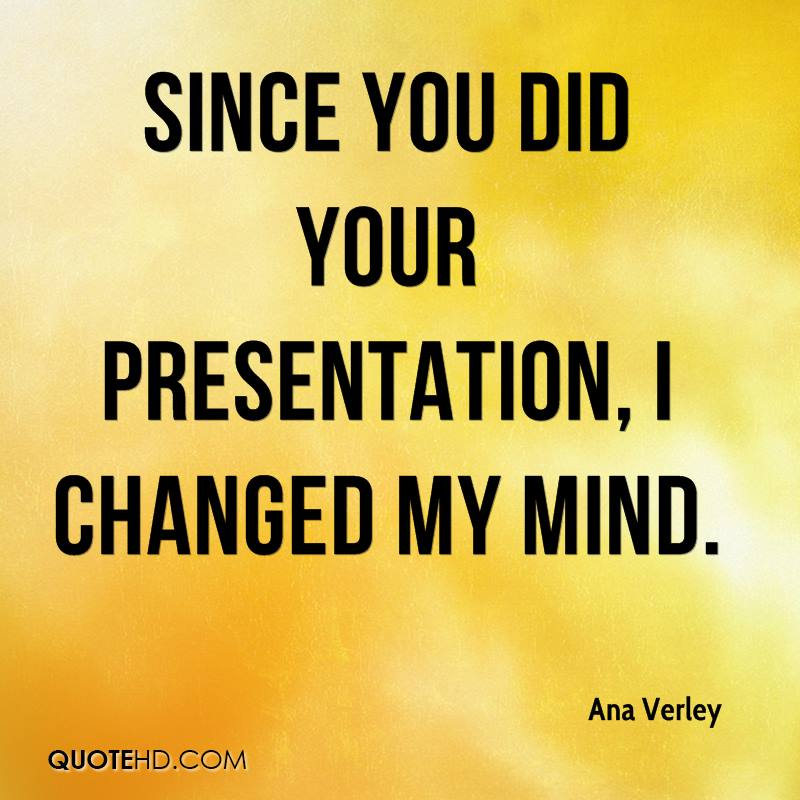 Ana Verley Quotes QuoteHD - quote on presentation