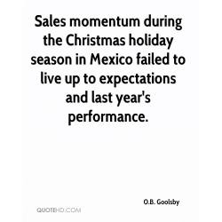 Flagrant Business Holiday Season Quotes By English Poets Mexico Failed To Liveup To Expectations Goolsby Quotes Quotehd Holiday Season Quotes Sales Momentum During Holiday Season