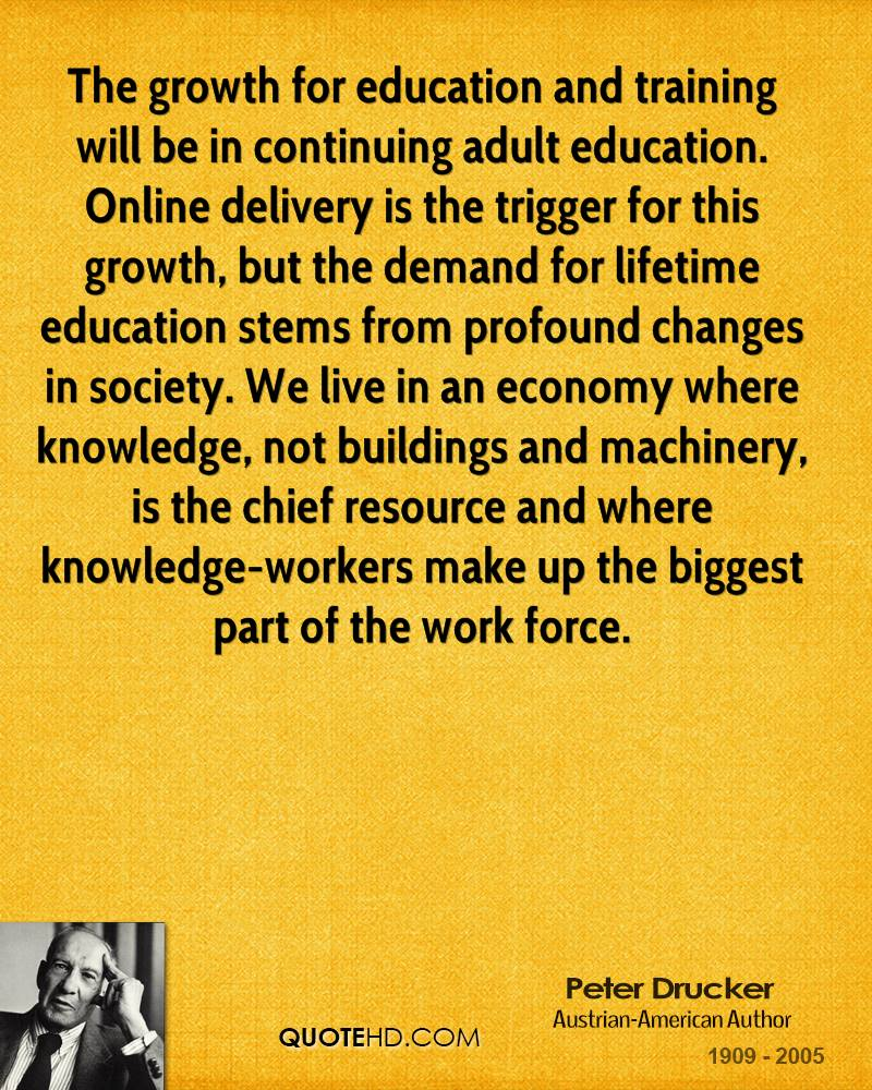 The growth for education and training will be in continuing adult education online delivery is