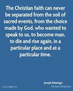 Pretentious Cards Christian Quotes Poems Sacred Joseph Ratzinger Quotes Quotehd Christian Quotes Christian Faith Can Never Be Separated From Soil