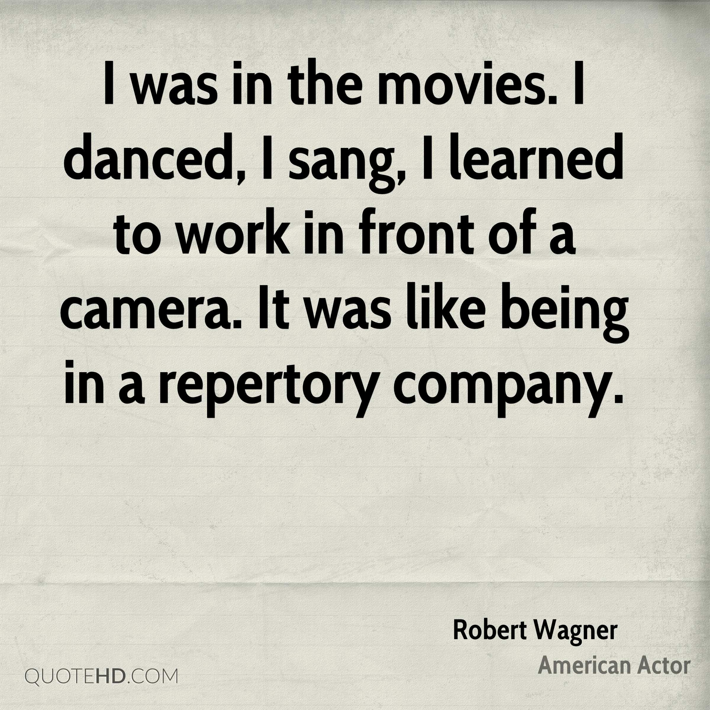 Terrific Robert Wagner Actor Quote I Was Movies I Danced I Sang I Camera Company Norwood Ma Camera Company Used dpreview The Camera Company