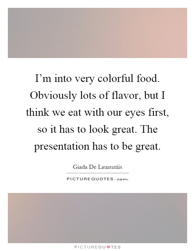 Quotes about Presentation of food (18 quotes) - quote on presentation
