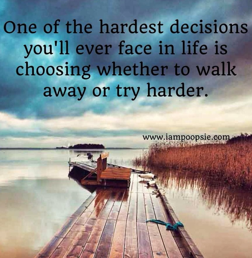Quotes about Hardest Decision (33 quotes)