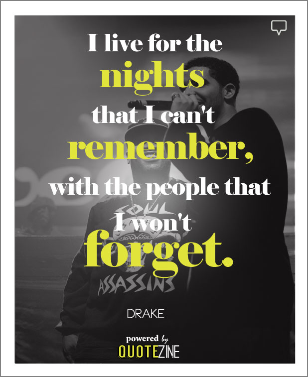 Drake Quotes The 28 Best Lines Amp Lyrics On Life Love And