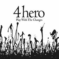 4hero – Play With The Changes