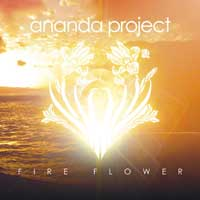 Ananda Project - Fire Flowers
