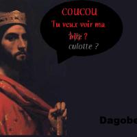 Le Roi Dagobert n'a jamais mis sa culotte à l'envers*