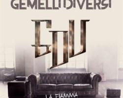 GEMELLI DIVERSI – LA FIAMMA nuovo singolo in radio dal 30 Settembre