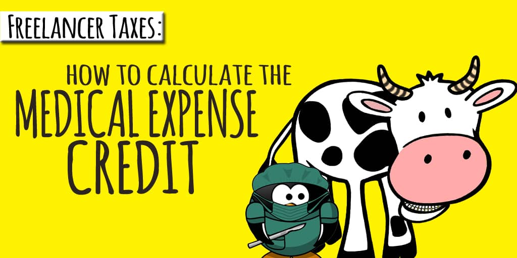 Freelance Taxes How to calculate the Medical Expense Credit - From - taxes expenses