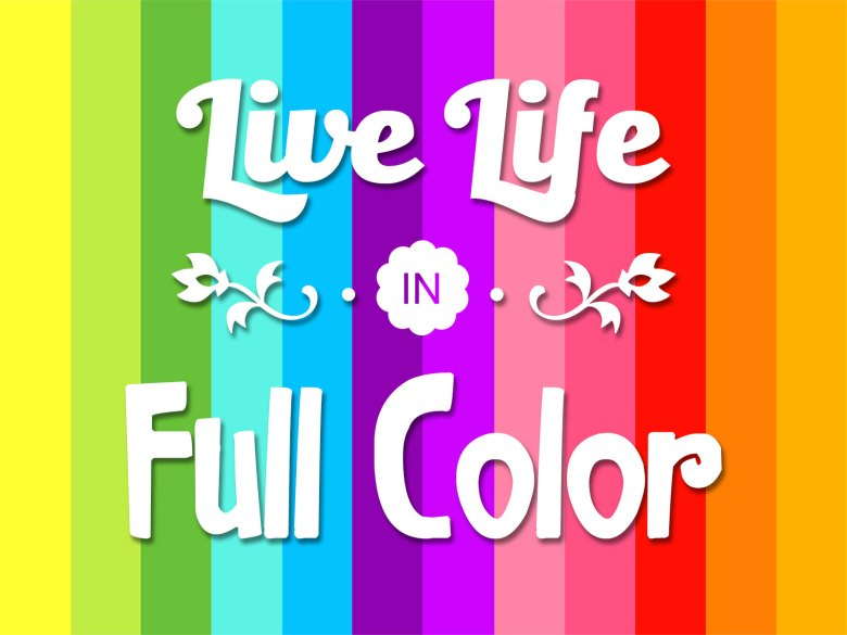 LIVE-LIFE-IN-FULL-COLOR