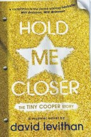 Hold Me Closer - David Levithan
