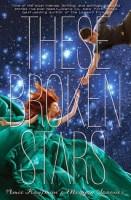 These Broken Stars - Amie Kaufman and Meagan Spooner